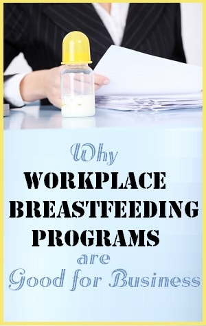 Workplace Breastfeeding Programs Are Good For Business