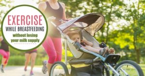 Exercise While Breastfeeding Without Losing Your Milk Supply