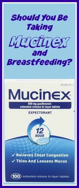 Should You Be Taking Mucinex and Breastfeeding?