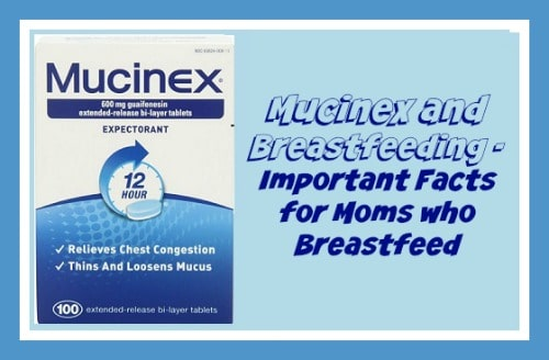 Mucinex and Breastfeeding - Important Facts for Moms who Breastfeed