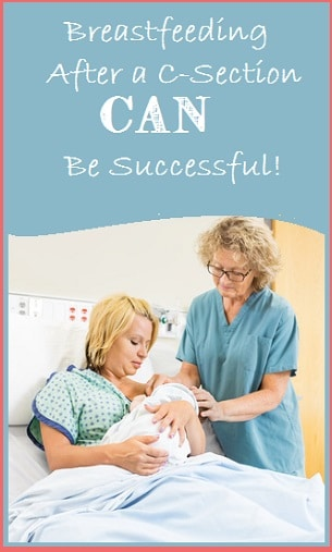 Breastfeeding after A C-Section Can Be Successful with ...