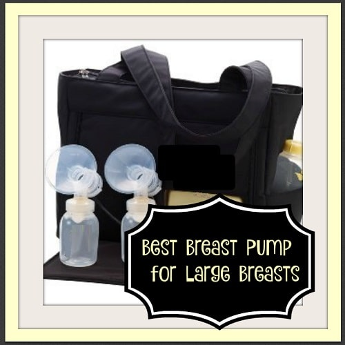 Best Breast Pump For Large Breasts - How To Choose The -5355