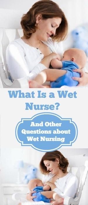 What is a wet nurse?