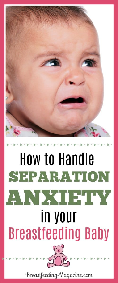 How to Handle Separation Anxiety in Breastfeeding Babies