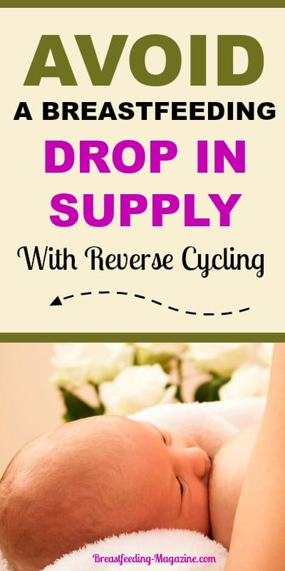 How to Avoid a Breastfeeding Drop in Supply with Reverse Cycling