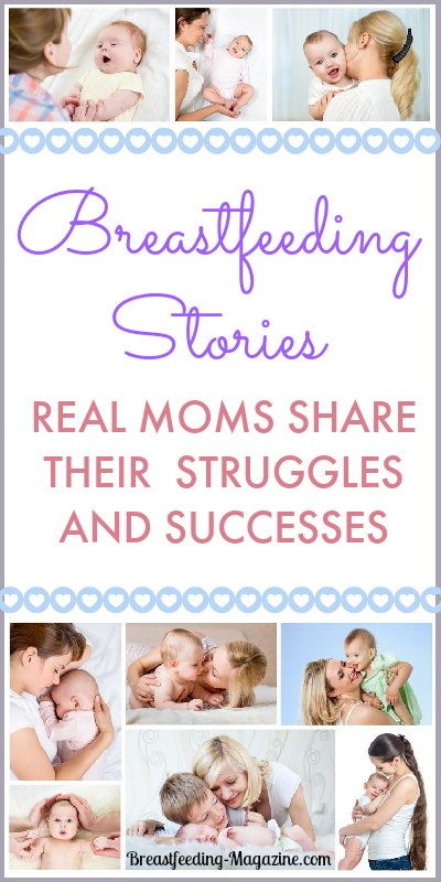 Real moms share their breastfeeding stories of struggles and success.