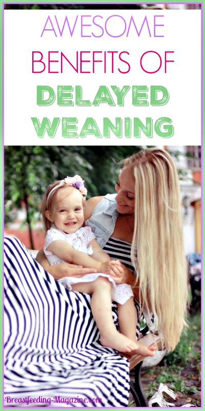 Don't wean early!  There are many benefits to delayed weaning beyond one year.