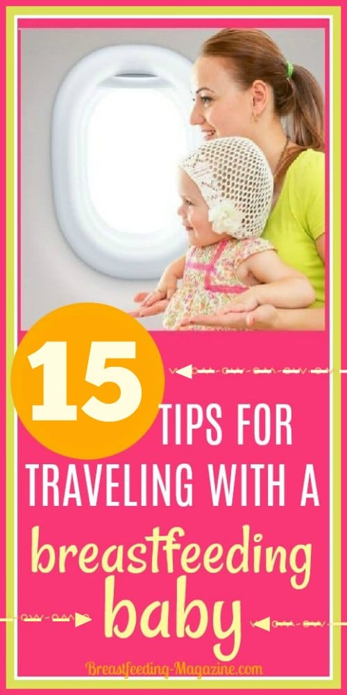 Top 15 Tips for Traveling with a Breastfeeding Baby