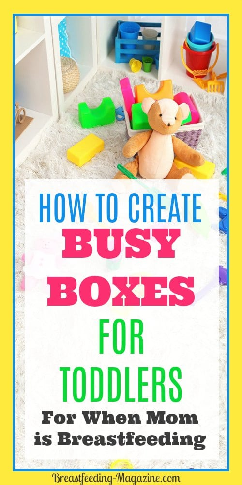 How to create a busy box to keep a toddler busy when mom is breastfeeding a new baby.