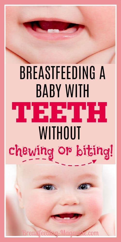Breastfeeding a baby with teeth does not have to hurt!
