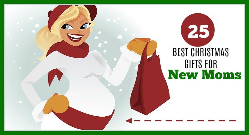 25 Best Christmas Gifts for New Moms