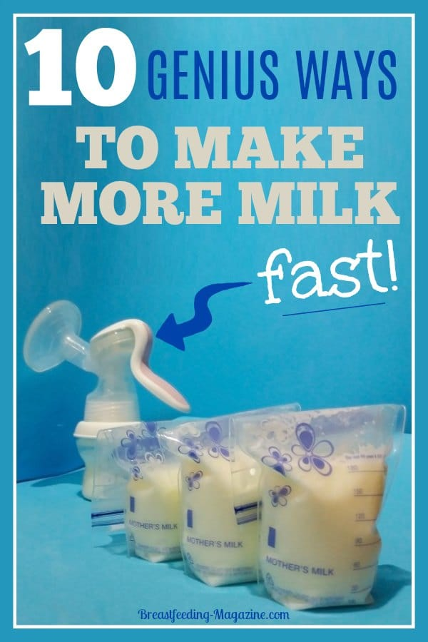 10 Ways to Make More Milk Fast