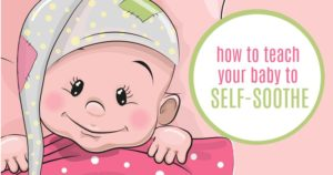 How to Teach a Baby to Self-Soothe