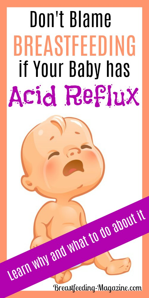 Don't blame breastfeeding for acid reflux.
