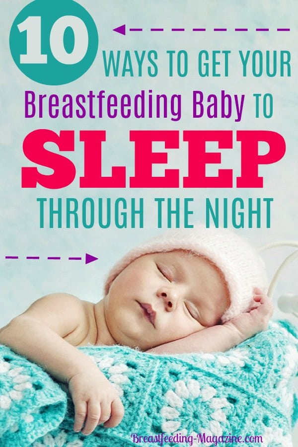 10 Ways to Get Your Breastfeeding Baby To Sleep Through the Night