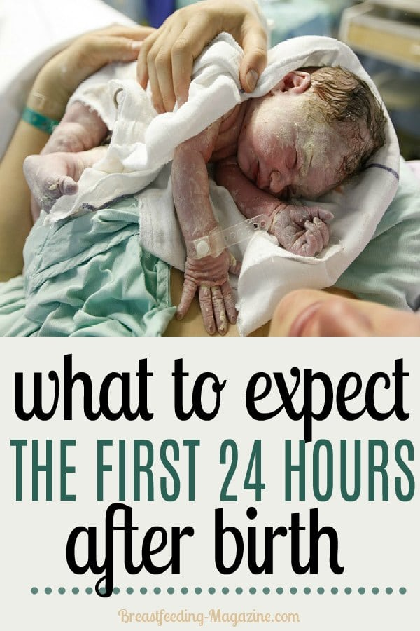 What to Expect the First 24 Hours After Birth