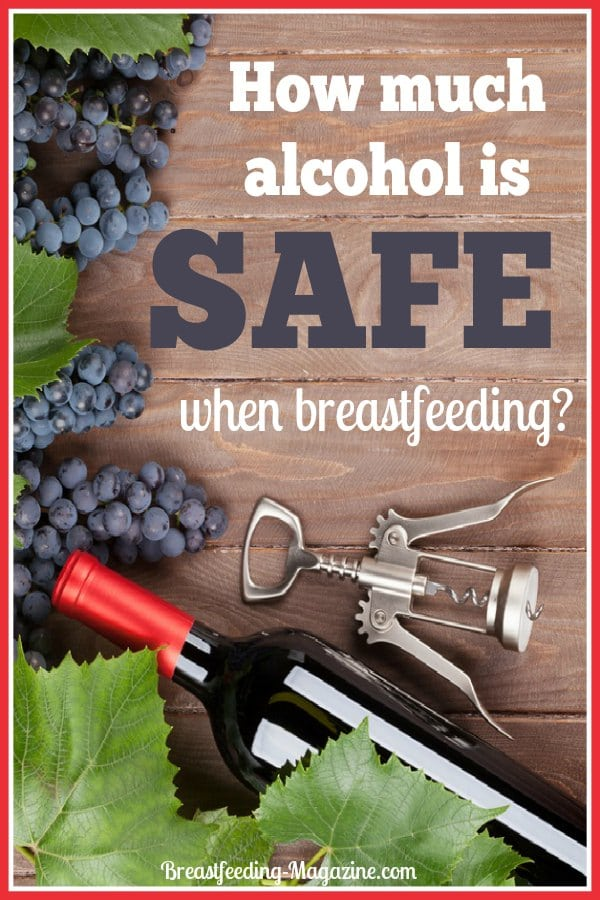 How much alcohol is safe when breastfeeding?