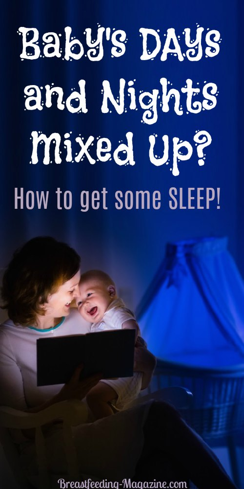 Days and Nights Mixed Up?How to Get a Baby to Sleep At Night