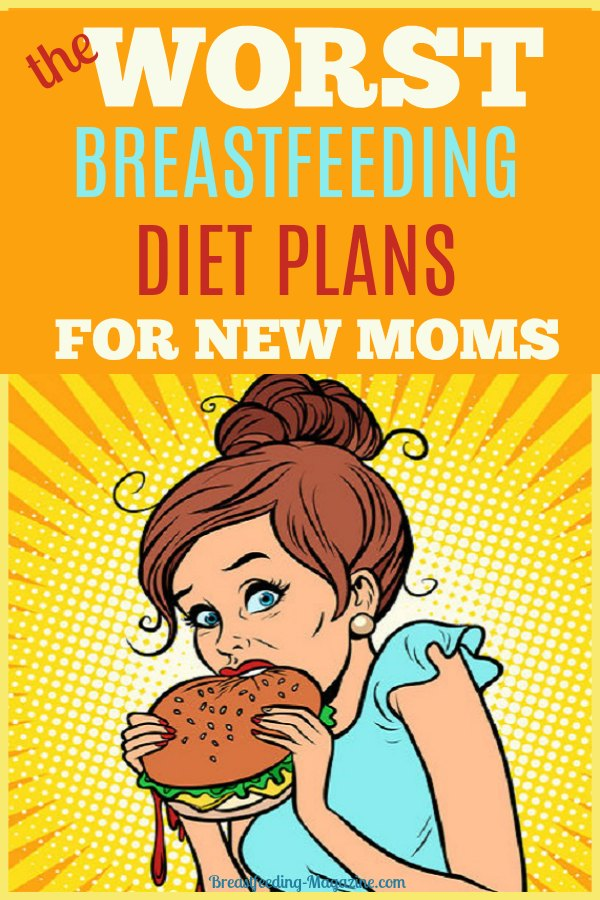 The Worst Breastfeeding Diets Plans for New Moms
