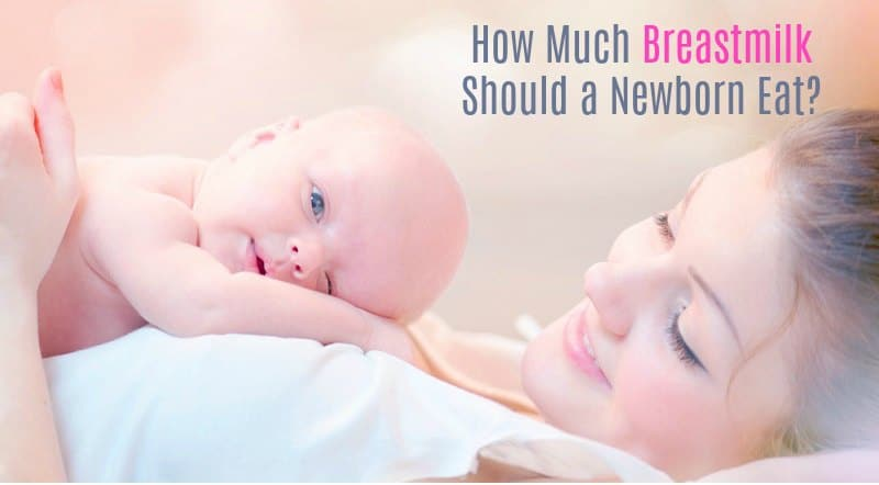 Are you wondering how much breastmilk should your newborn eat?