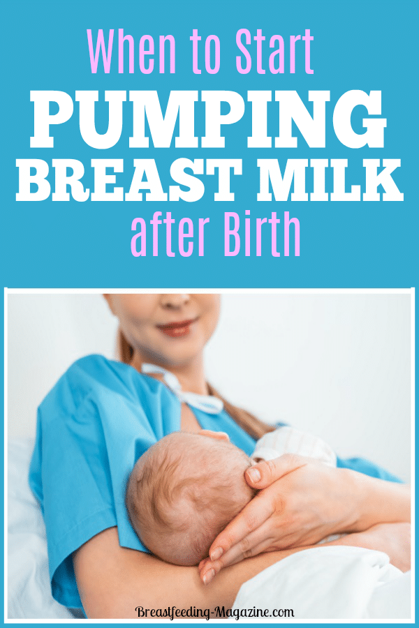 When to Start Pumping Breast Milk after Birth for Storage and Convenience