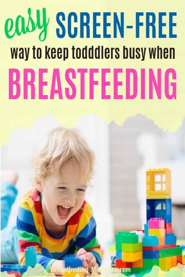 Easy Screen-Free Toddlers When Breastfeeding