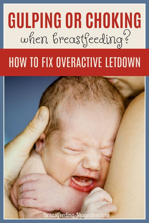 Gulping or Choking While Breastfeeding? Solutions for Overative Letdown.