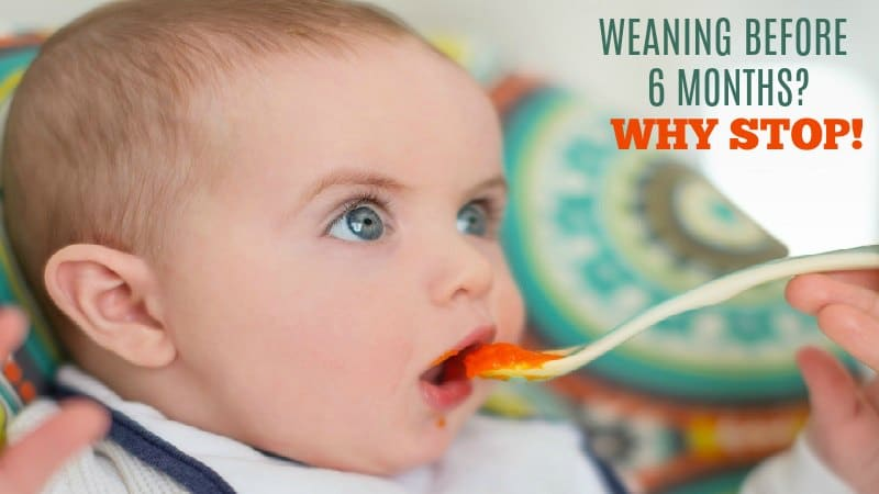 Weaning Before 6 Months?
