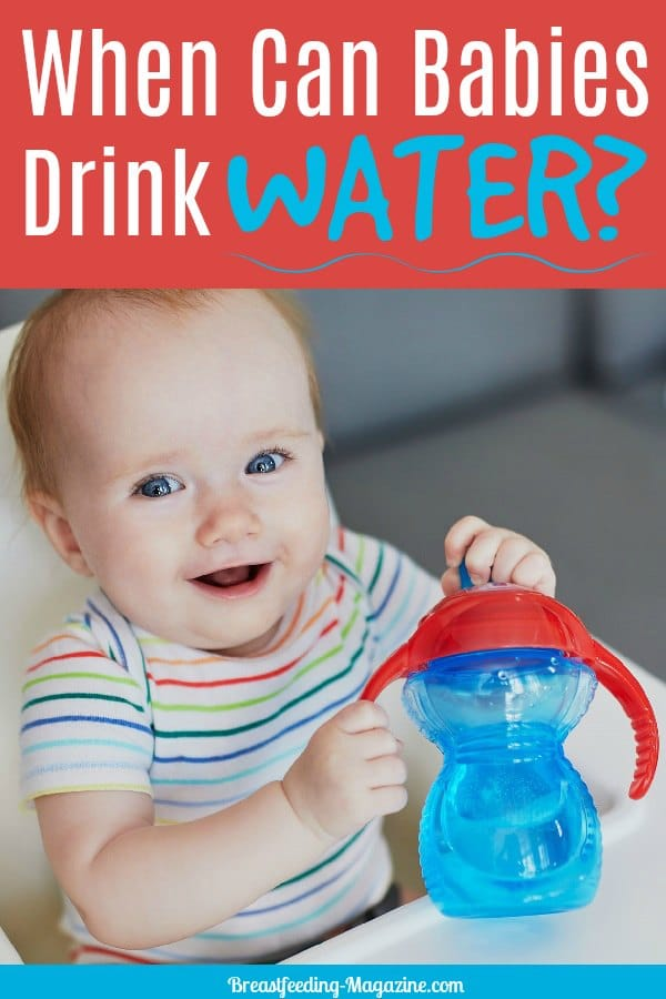When Can Babies Drink Water Safely?