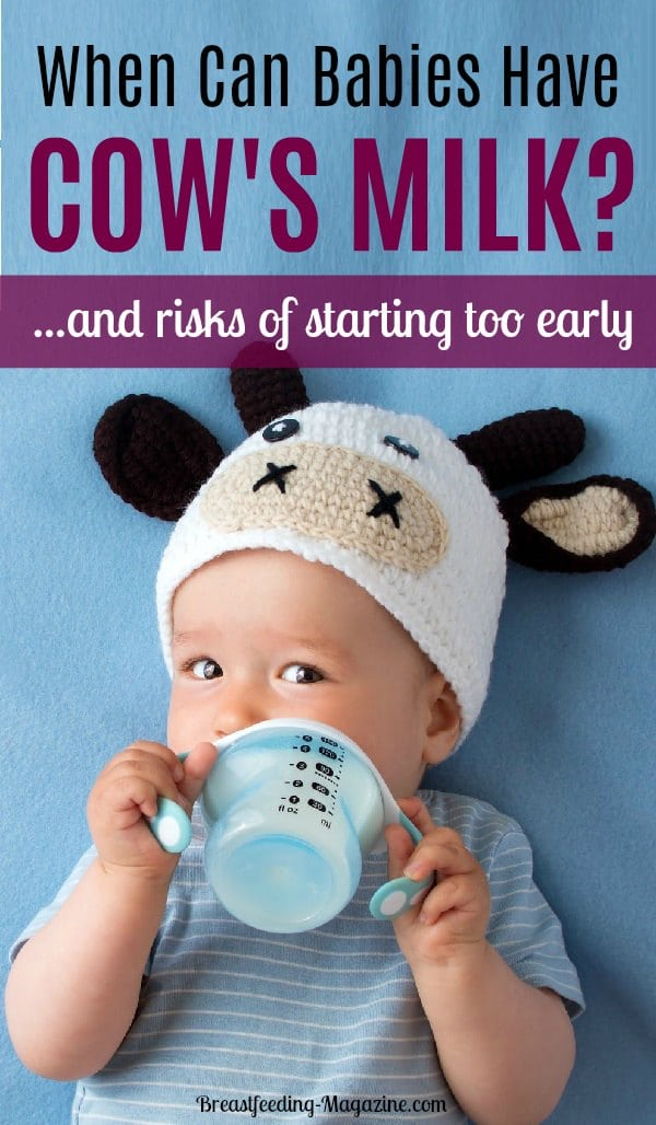 When Can Babies Have Cow's Milk? Dangers of Starting Too Early