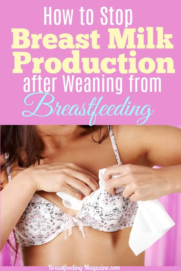How to Stop Breast Milk Production after Weaning from Breastfeeding