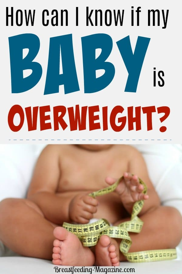 How do I know if my baby is overweight?