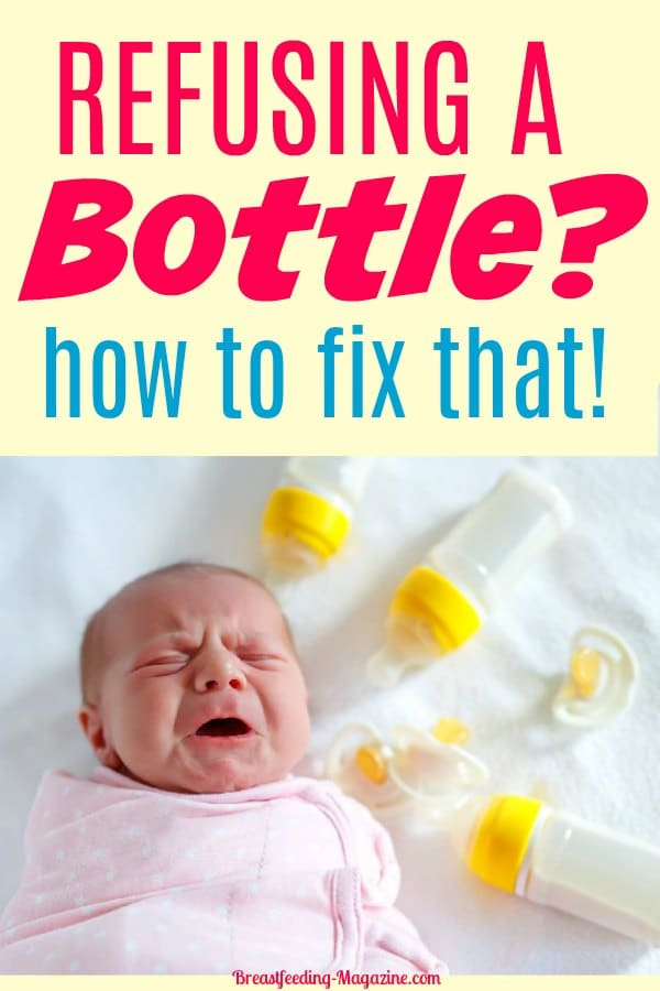 Refusing the Bottle? How to Fix That