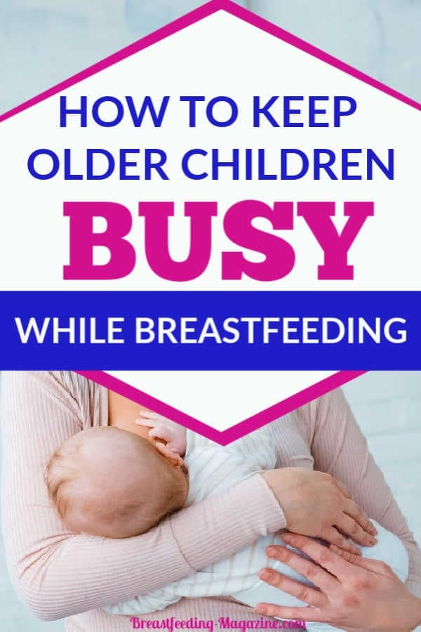 How to Keep Older Kids Busy While Breastfeeding