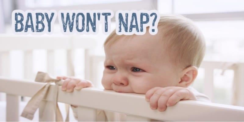 Baby Won't Nap?